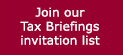 Join our Tax Briefings invitation list
