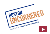 View Boston Uncornered video by College Bound Dorchester