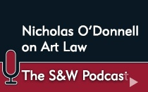 Image of The S&W Podcast: Nicholas O'Donnell on Art Law