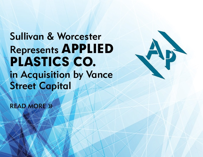 Sullivan & Worcester Represents Applied Plastics Co. in Acquisition by Vance Street Capital